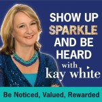 Show Up Sparkle and be Heard