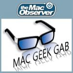 The Mac Observer's Mac Geek Gab with Dave Hamilton and John F Braun